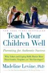 Teach-Your-Children-Well-Levine-Madeline-9780061824746